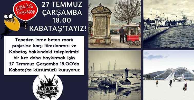İstanbullular Kabataş İskelesi için buluşuyor: İskeleme dokunma!