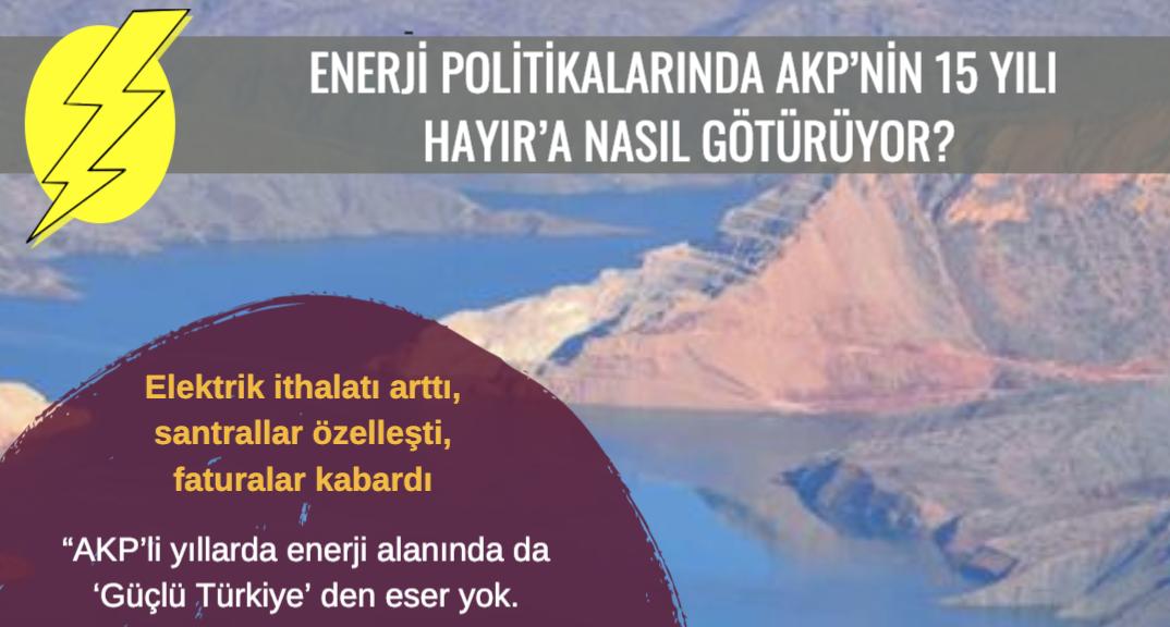 Enerjide AKP'nin 15 yılı 'Hayır'a nasıl götürüyor?