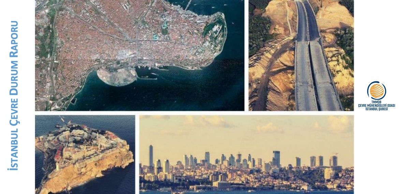 Çevre mühendislerinden İstanbul raporu: Adım adım ekolojik felakete