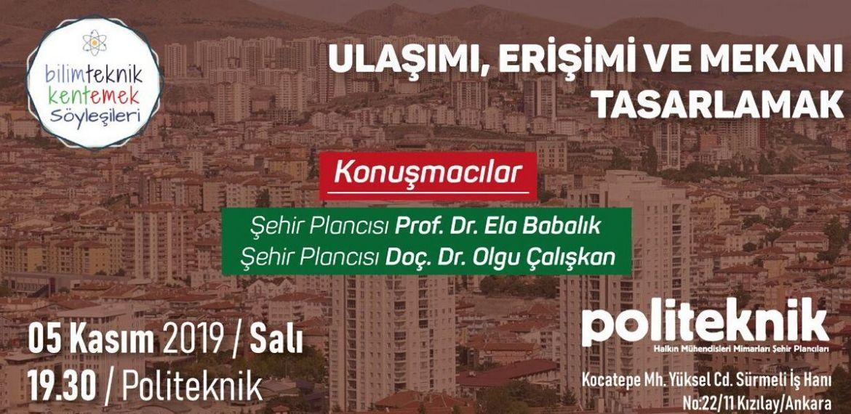 Politeknik Ankara söyleşileri: Ulaşımı, erişimi ve mekânı tasarlamak