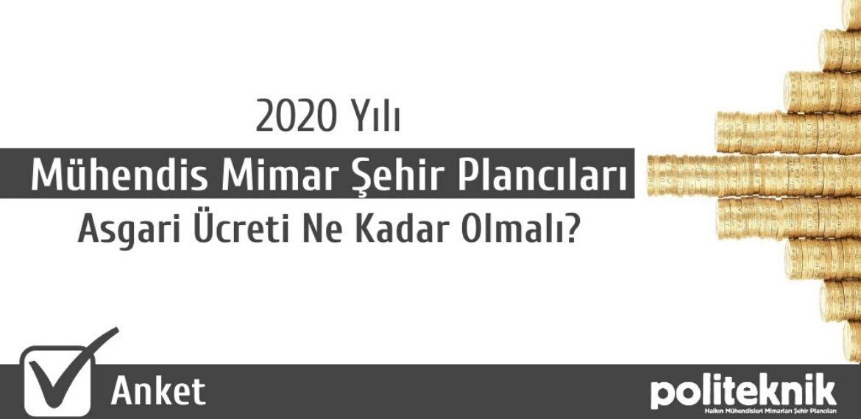 Anket: 2020 yılı mühendis, mimar, şehir plancıları asgari ücreti ne kadar olmalı?