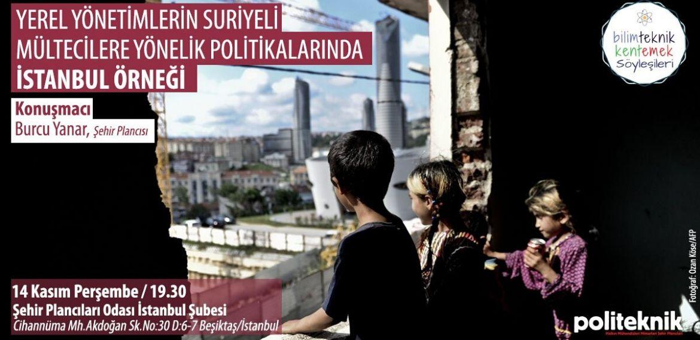 Söyleşi: Yerel yönetimlerin Suriyeli mültecilere yönelik politikalarında İstanbul örneği