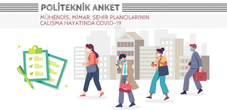 Politeknik'ten 'Mühendis, Mimar, Şehir Plancılarının Çalışma Hayatında Covid-19′ anketi